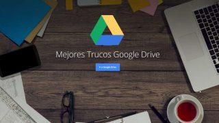 25 Trucos y Consejos para Dominar Google Drive 2017